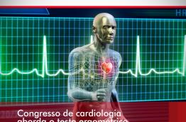 CONGRESSO DE CARDIOLOGIA ABORDA O TESTE ERGOMÉTRICO