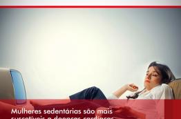 MULHERES SEDENTÁRIAS SÃO MAIS SUSCETÍVEIS A DOENÇAS CARDÍACAS