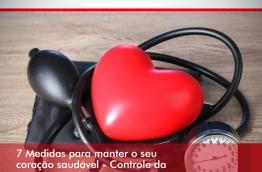 SÉRIE: 7 Medidas para manter o seu coração saudável