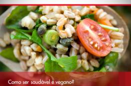 Como ser saudável e vegano?