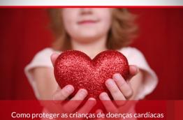 Como proteger as crianças de doenças cardíacas.