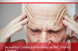 Se previna: Conheça os sintomas de AVC, infarto e Angina.