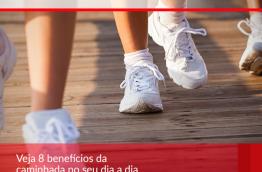 Veja 8 benefícios da caminhada no seu dia a dia